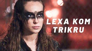 Lexa - Lexa Kom Trikru (+S7) VO