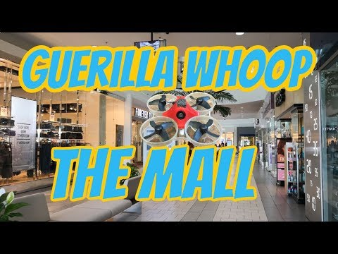 the-mall--guerrilla-whoop--tiny-whoop-fpv