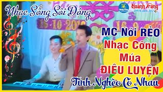 lien-khuc-nhac-song-dam-cuoi-tinh-ngheo-co-nhau-mc-to-chuc-chuong-trinh-rot-ruou-cat-banh