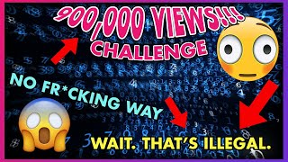 900,000 View Challenge *trolling YouTube* (gone wrong)