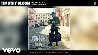 Timothy Bloom - Me and Myself (Audio) ft. Maurice Brown