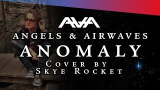 Angels & Airwaves - Anomaly cover by Skye Rocket ⭐