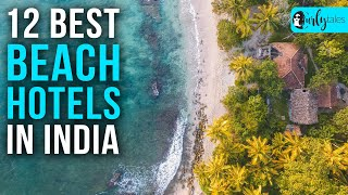 12 Best Beach Hotels In India | Curly Tales