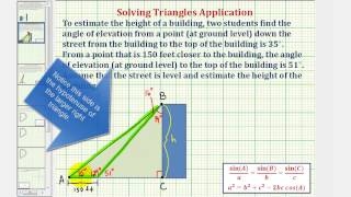 Ex: Law Of Sines To Determine A Height Of A Building Given Two Angles Of Elevation