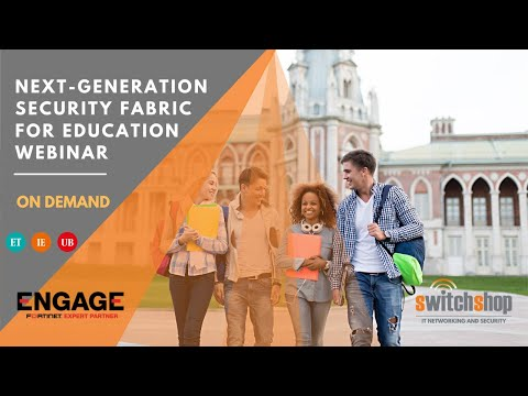 WEBINAR: Next Generation Security Fabric for Education