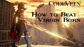 Code Vein: How To Beat Virgin Born (Final Boss)