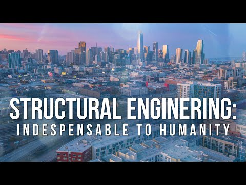 Structural Engineering: Indispensable to Humanity