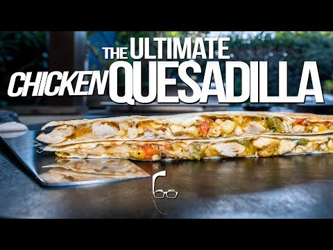 HUNGRY: THE ULTIMATE CHICKEN QUESADILLA | SAM THE COOKING GUY