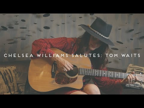 Chelsea Williams Salutes | Tom Waits: Tango Till They're Sore