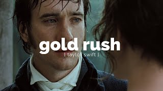 emma + pride and prejudice — gold rush by taylor swift