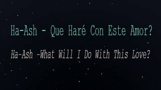 Ha-Ash - Que Haré Con Este Amor? (English Lyrics Translation)