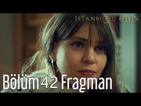 İstanbullu Gelin 42.bölüm Fragmanı Analizi