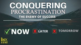 Conquering Procrastination : The Enemy Of  Success || INKNEWS