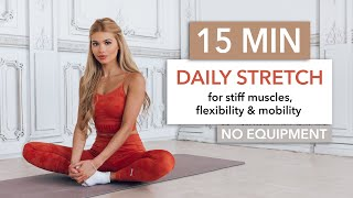 15 MIN DAILY STRETCH - A Full Body Routine For Tight Muscles, Flexibility & Mobility I Pamela Reif