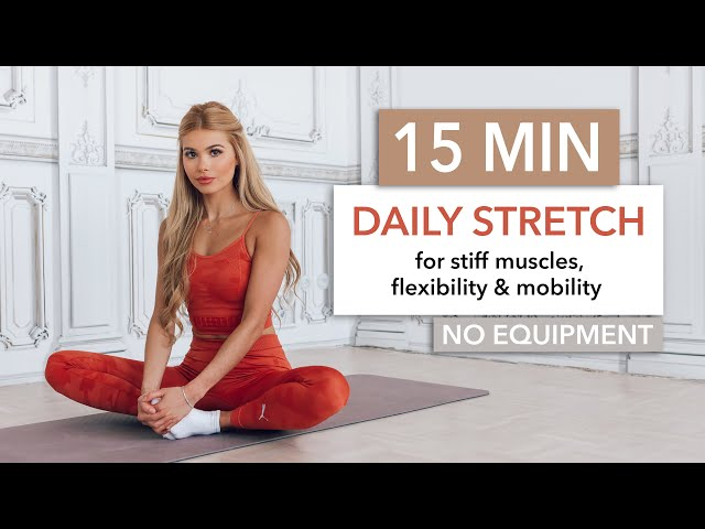 15 MIN DAILY STRETCH – a full body routine for tight muscles, flexibility & mobility I Pamela Reif