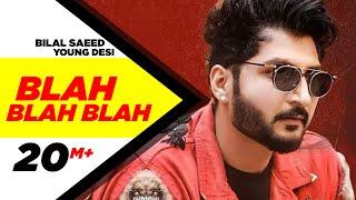 Blah Blah Blah ( Full Video ) | Bilal Saeed Ft. Young Desi | Latest Punjabi Song | Speed Records
