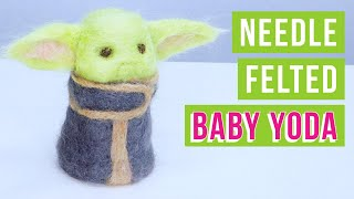 Baby Yoda Needle Felting Tutorial