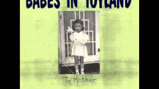 Babes in Toyland - To Mother 06 Ripe