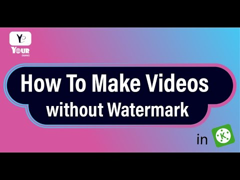 How to make videos without watermark on kinemaster