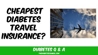 Where Can I Get The Cheapest Diabetes Travel Insurance?