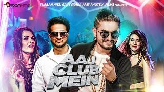 Aaj Club Mein Full Song  Kabeer  Nasha  Turban Hits  New Party Song