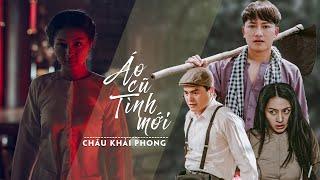 Áo Cũ Tình Mới | Châu Khải Phong | Official Music Video