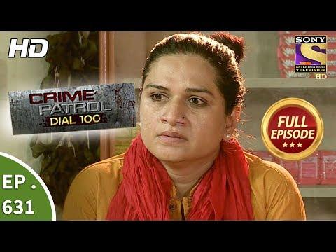 Crime Patrol Dial 100 - क्राइम पेट्रोल - Ep 631 - Full Episode - 16th October, 2017