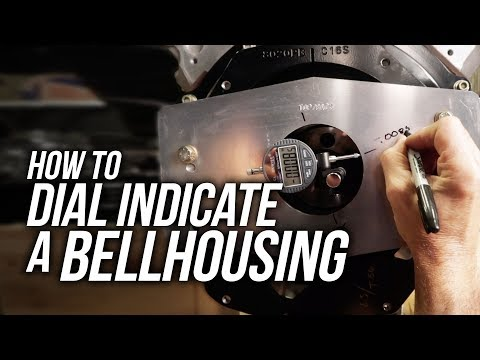 How To Properly Dial Indicate a Bellhousing When Using a T-56 Transmission