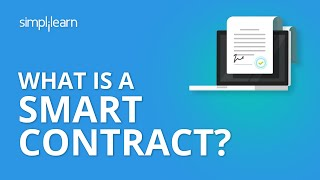 What is A Smart Contract? | Smart Contracts Tutorial | Smart Contracts in Blockchain | Simplilearn