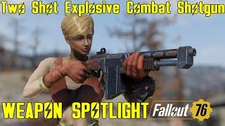 Fallout 76: Weapon Spotlights: Two Shot Explosive Combat Shotgun