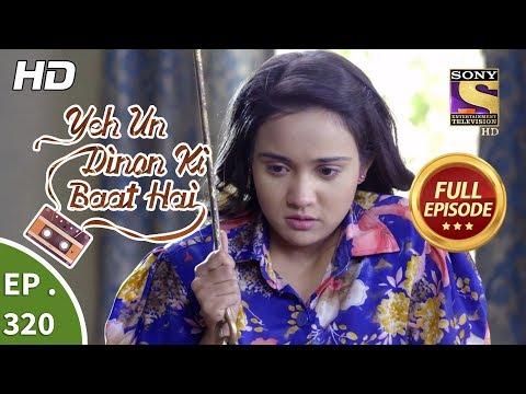 Yeh Un Dinon Ki Baat Hai - Ep 320 - Full Episode - 12th December, 2018
