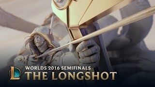 The Longshot | Worlds 2016 Semifinals | SKT vs ROX Tigers
