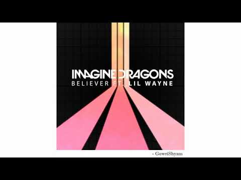 Imagine Dragons - Believer Feat. Lil Wayne - MUSIC