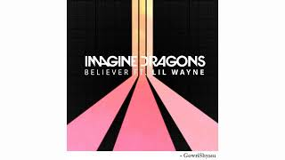 Imagine Dragons   Believer Feat. Lil Wayne