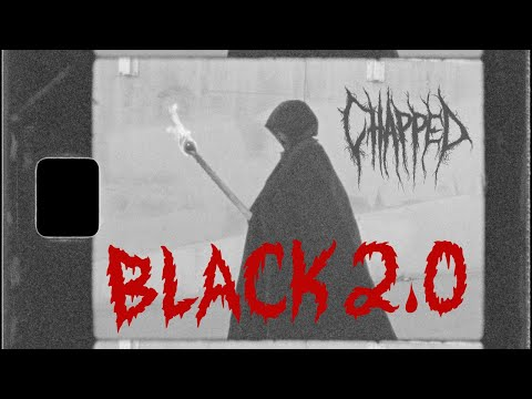 """preview image for CHAPPED' """"BLACK 2 0 """" Video"""