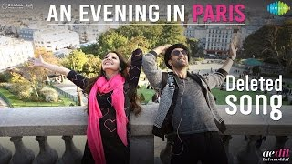 An Evening In Paris - Deleted song - Ae Dil Hai Mushkil