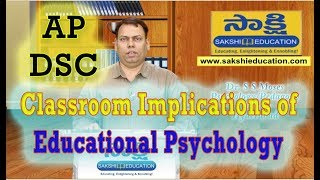 AP DSC | Guidance for Classroom Implications of  Educational Psychology | Sakshi Education