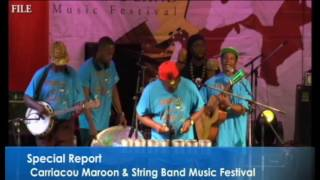 Carriacou Maroon And String Band Music Festival ....Special Report