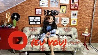 História da Música - Eu Vou