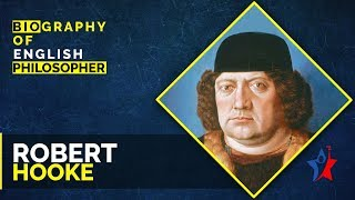 Robert Hooke Biography in English | English Philosopher