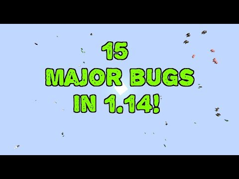 1.14 Minecraft and 15 major bugs introduced