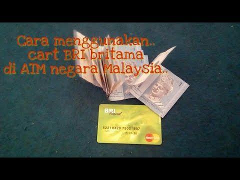 Cara memakai cart Atm BRI Britama di ATM negara Malaysia