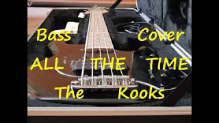 The Kooks   All The Time (BASS COVER)