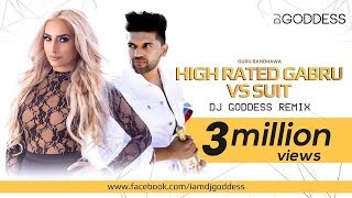 Suit Vs High Rated Gabru   Guru Randhawa | DJ Goddess Remix