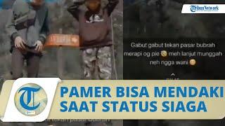 Viral Rombongan Pemuda Pamer Bisa ke Pasar Bubrah Merapi saat Status Siaga, Ini Tanggapan TNGM