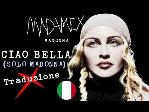 Ciao Bella -Solo Madonna- (Traduzione ITA) - Madonna | HD