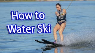 How to Water Ski for Beginners