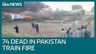Pakistan train fire kills 74 as gas stove explodes   ITV News