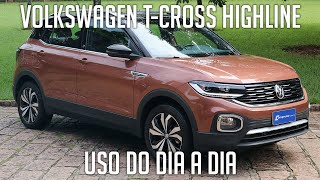 Volkswagen T-Cross Highline no uso do dia a dia