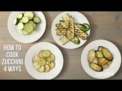 How To Cook Zucchini 4 Ways   EatingWell